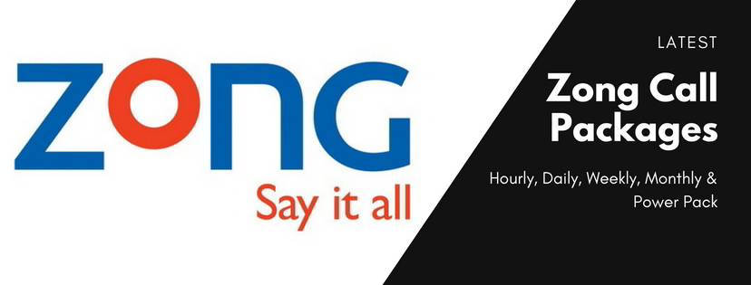Zong Call Packages: Hourly, Daily, Weekly, Monthly & Power Pack [2019 ]