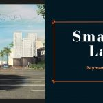 Smart City Lahore payment plan, location and features